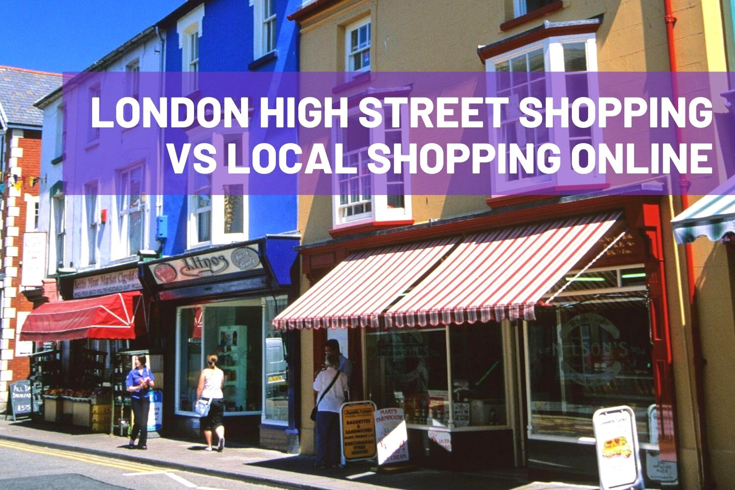 London High Street Shopping vs Local Shopping Online