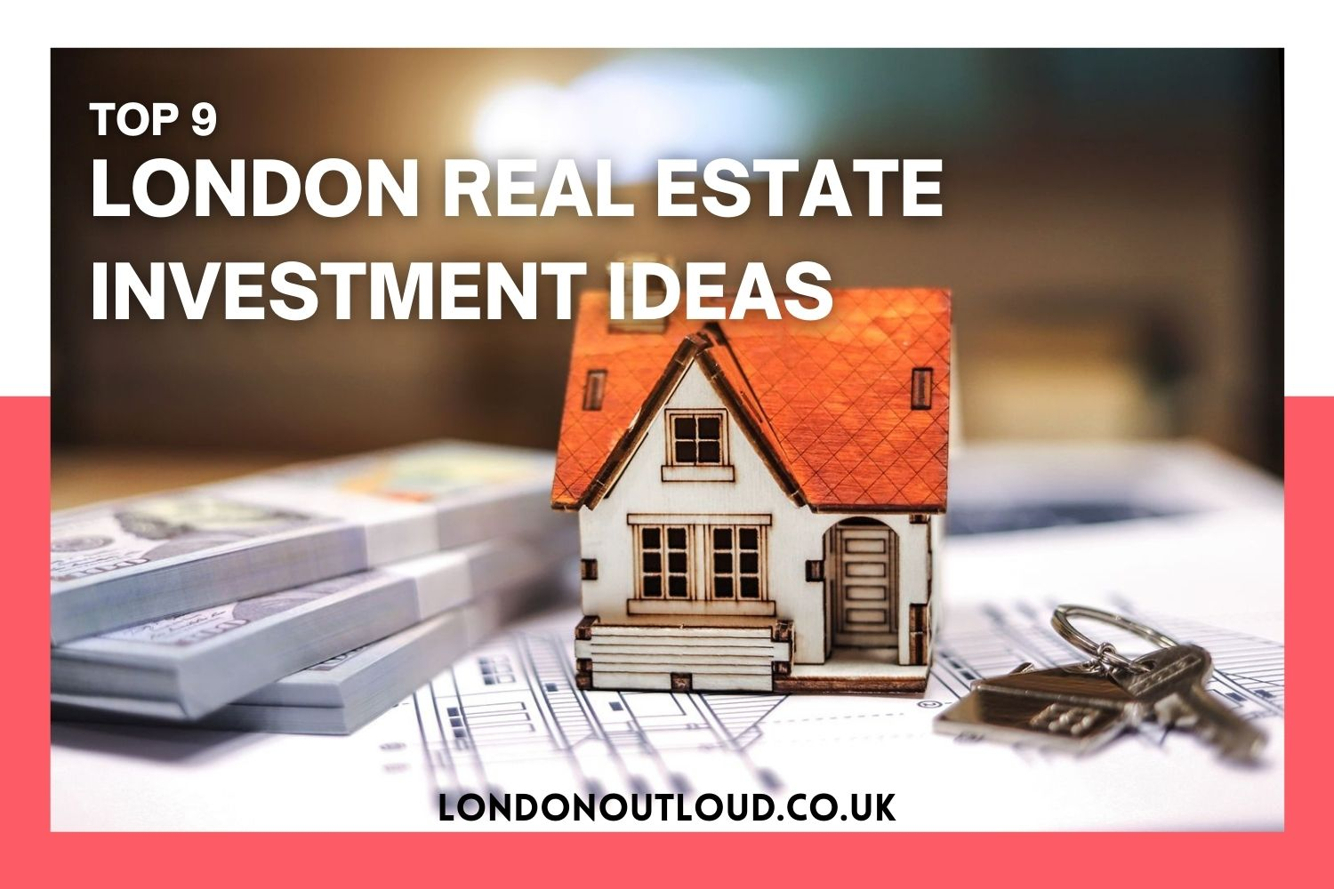 9 Awesome London Real Estate Investment Ideas To Generate An Additional Income